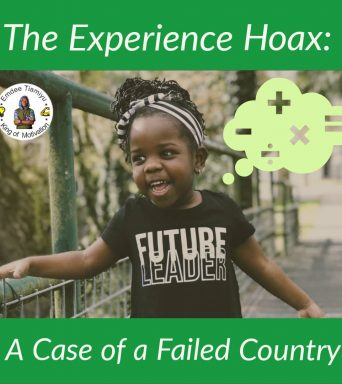 The Experience Hoax: A Case of a Failed Country (Mis-Education)